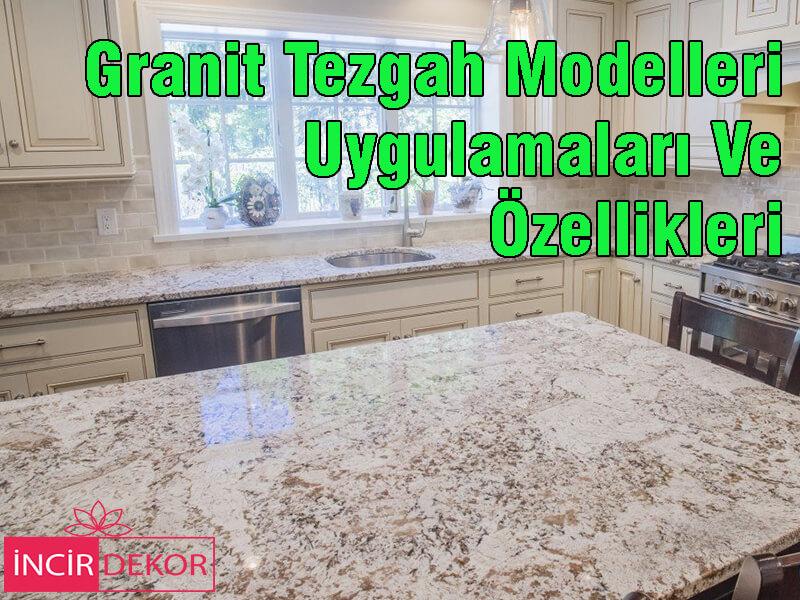 Granit Tezgah Modelleri Uygulamaları Ve Özellikleri