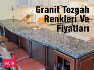 granit tezgah renkleri ve fiyatları